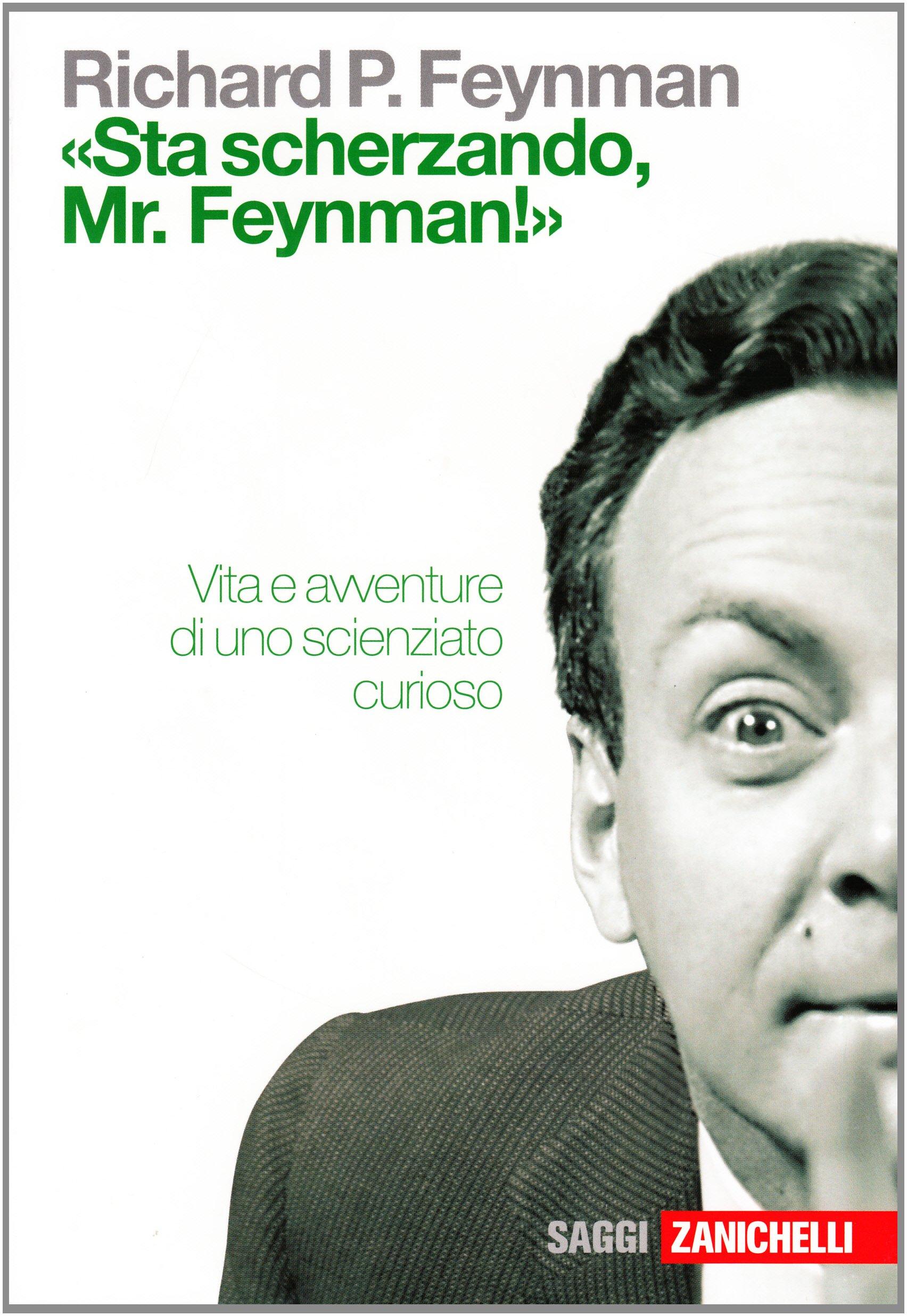 Sta scherzando mr feynman
